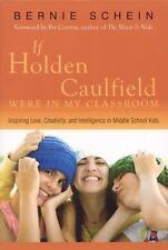 If Holden Caulfield Were in My Classroom: Inspiring Love, Creativity, and Intell