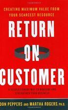 Return on Customer: Creating Maximum Value From Yo