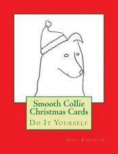 Smooth Collie Christmas Cards : Do It Yourself by Gail Forsyth (2015, Paperback)