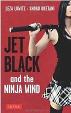 Jet Black and the Ninja Wind: British Edition, Oketani, Shogo, Lowitz, Leza, Goo