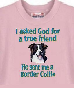 Dog Shirt - i ask God true friend Border Collie ------ Short Sleeve