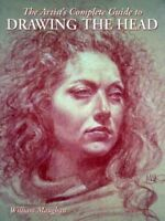 Artist's Complete Guide to Drawing the Head, Paperback by Maughan, William L....