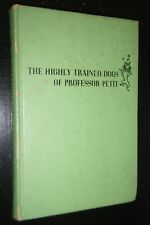 The Highly Trained Dogs of Professor Petit Carol Brink Robert Hannenberger Illus