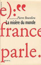 LA MISÈRE DU MONDE SOUS LA DIRECTION DE PIERRE BOURDIEU AU ÉDITIONS SEUIL 1993