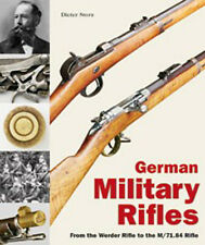 GERMAN MILITARY RIFLES FROM THE WERDER RIFLE TO THE M/71.84 RIFLE