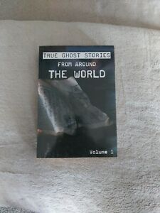 True Ghost Stories from Around the World: Ghosts, things that bump in the night.