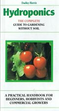 HYDROPONICS Complete Guide To Gardening Without Soil by Dudley Harris (1994)