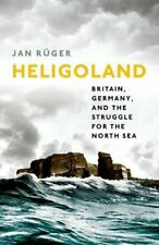 Heligoland: Britain, Germany, and the Struggle for the North Sea by Ruger New,#