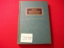 VINTAGE 1953 BASIC ENGINEERING METALLURGY BY CARL A. KEYSER EXCELLENT REFERENCE