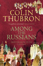 AMONG THE RUSSIANS - THUBRON,COLIN