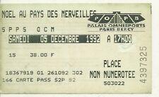 RARE / TICKET SPECTACLE- NOEL AU PAYS DES MERVEILLES A PARIS BERCY FRANCE 1992