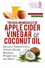 Apple Cider Vinegar And Coconut Oil:Discover Natural Cures,Vibrant Health..(pbk)