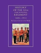 Historia De La 12th (1685-1913) el regimiento Suffolk por E.A.H. Webb..