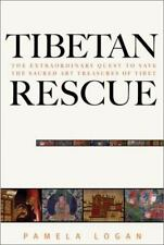 Tibetan Rescue: The Extraordinary Quest to Save the Sacred Art Treasures of Tibe