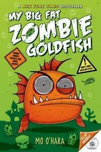My Big Fat Zombie Goldfish by Mo O'Hara (2014, Paperback, Children's)