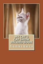 Cat Fancier: My Cat's Cat Show Record Book : Tonkinese by Marian Blake (2015,.