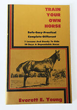 TRAIN YOUR OWN HORSE by Everett E. Young • 1975 Vintage Paperback Training Book