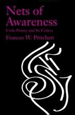 Nets of Awareness : Urdu Poetry and Its Critics by Frances W. Pritchett...