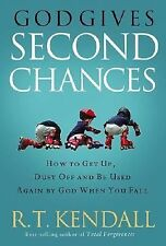 God Gives Second Chances: How to Get Up, Dust Off and be Used Again by God when