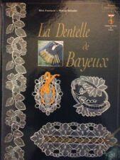 La Dentelle De Bayeux - Mick Fouriscot ; Mylene Salvador Rare Edition Epuisée