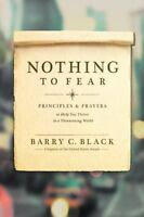 Nothing to Fear: Principles and Prayers to Help You Thrive in a Threatening Worl