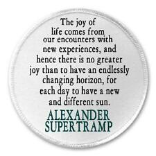 """Joy Of Life New And Different Alexander Supertramp Quote 3"""" Sew / Iron On Patch"""