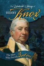 What You Didn't Know about the American Revolution: The Untold Story of Henry...
