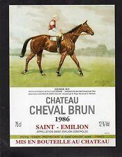 SAINT EMILION ETIQUETTE CHATEAU CHEVAL BRUN 1986 CHEVAL HEROS XII    §13/03/16§