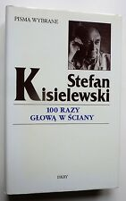 Stefan Kisielewski - Kisiel  100 razy Głową w Ściany - Felietony z lat 1945-1971