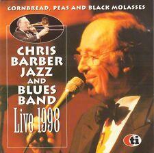 CHRIS BARBER -  CORNBREAD, PEAS AND BLACK MOLASSES LIVE 1998 (JAZZ CD)