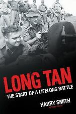Long Tan : The Start of a Lifelong Battle by Harry Smith (2016, Paperback)