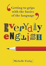 Everyday English: Getting to grips with the basi, Michelle Finlay, Excellent
