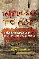 IMPULSE TO ACT - ALEXANDRAKIS, OTHON (EDT) - NEW HARDCOVER BOOK