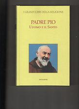 I GRANDI LIBRI DELLA RELIGIONE N°7 PADRE PIO L'UOMO E IL SANTO MONDADORI 2006