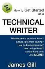 How to Get Started as a Technical Writer by James Gill (2012, Paperback)