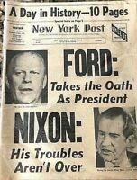 New York Post Ford Takes Oath as President Nixon:Troubles Aren't Over 8/9/74