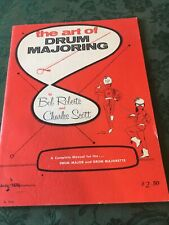 The Art of Drum Majoring Manual by Bob Roberts & Charles - Copyright 1958