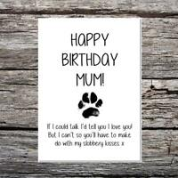 funny card happy birthday mum from the dog if I could talk messy paw print