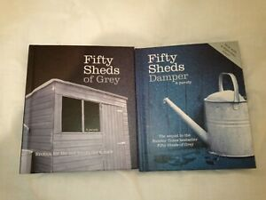 Fifty Sheds of Grey: A Parody and Fifty Sheds Damper:A Parody  Hardcover.