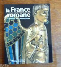 Album exposition au Louvres en 2005  LA FRANCE ROMANE aux temps des 1°capétiens