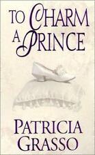 Grasso, Patricia .. To Charm A Prince (Zebra Historical Romance)