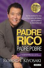 Padre Rico, Padre Pobre (Rich Dad, Poor Dad Spanish Edition)  Robert T. Kiyosaki