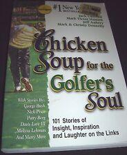 Chicken Soup for the Soul: Chicken Soup for the Golfer's Soul : 101 Stories of I