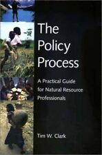 The Policy Process : A Practical Guide for Natural Resources Professionals by...