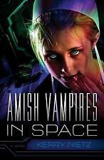 Amish Vampires in Space by Kerry Nietz (2014, Paperback)