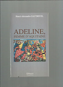 Adeline Woman D'Aquitaine Henri-Alexandre Sautreuil Editions Singular Ref E16