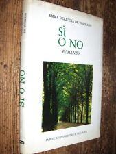 Sì O NO E. DELL'ERA DE TOMMASO PONTE NUOVO I ED. 1995 L2 ^