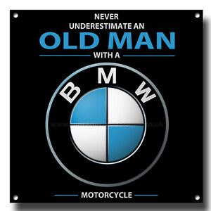 NEVER UNDERESTIMATE AN OLD MAN WITH A BEAMER MOTORCYCLE METAL SIGN.code wmb