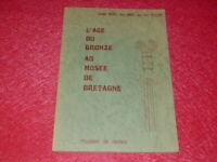 [ARCHEOLOGIE] L'AGE DU BRONZE AU MUSEE DE BRETAGNE 1977 MUSEES DE RENNES