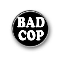 "BAD COP / 1"" / 25mm pin button / badge / funny / novelty / Police Officer / Feds"